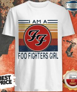 I Am A Foo Fighters Girl Vintage Shirt