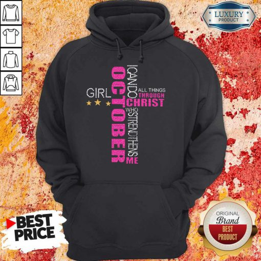 I Can Do All Things Through Christ Who Strengthens Me October Girl Diamond Hoodie