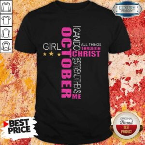 I Can Do All Things Through Christ Who Strengthens Me October Girl Diamond Shirt
