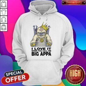 I Love It When You Cal Me Big Appa Hoodie