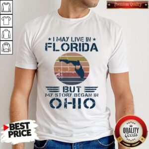 I May Live In Florida But My Story Began In Ohio Vintage Shirt