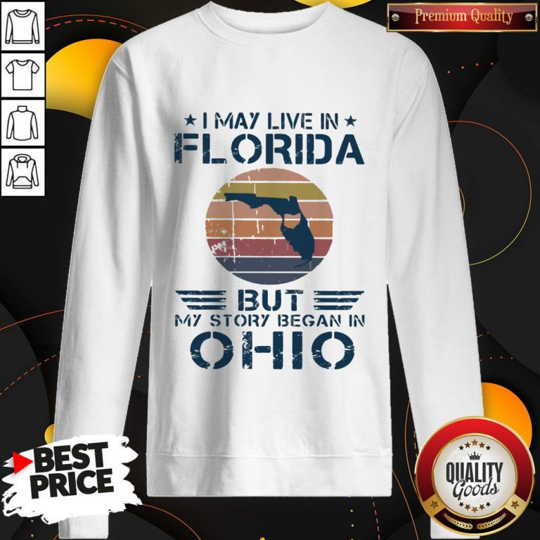 I May Live In Florida But My Story Began In Ohio Vintage Sweatshirt