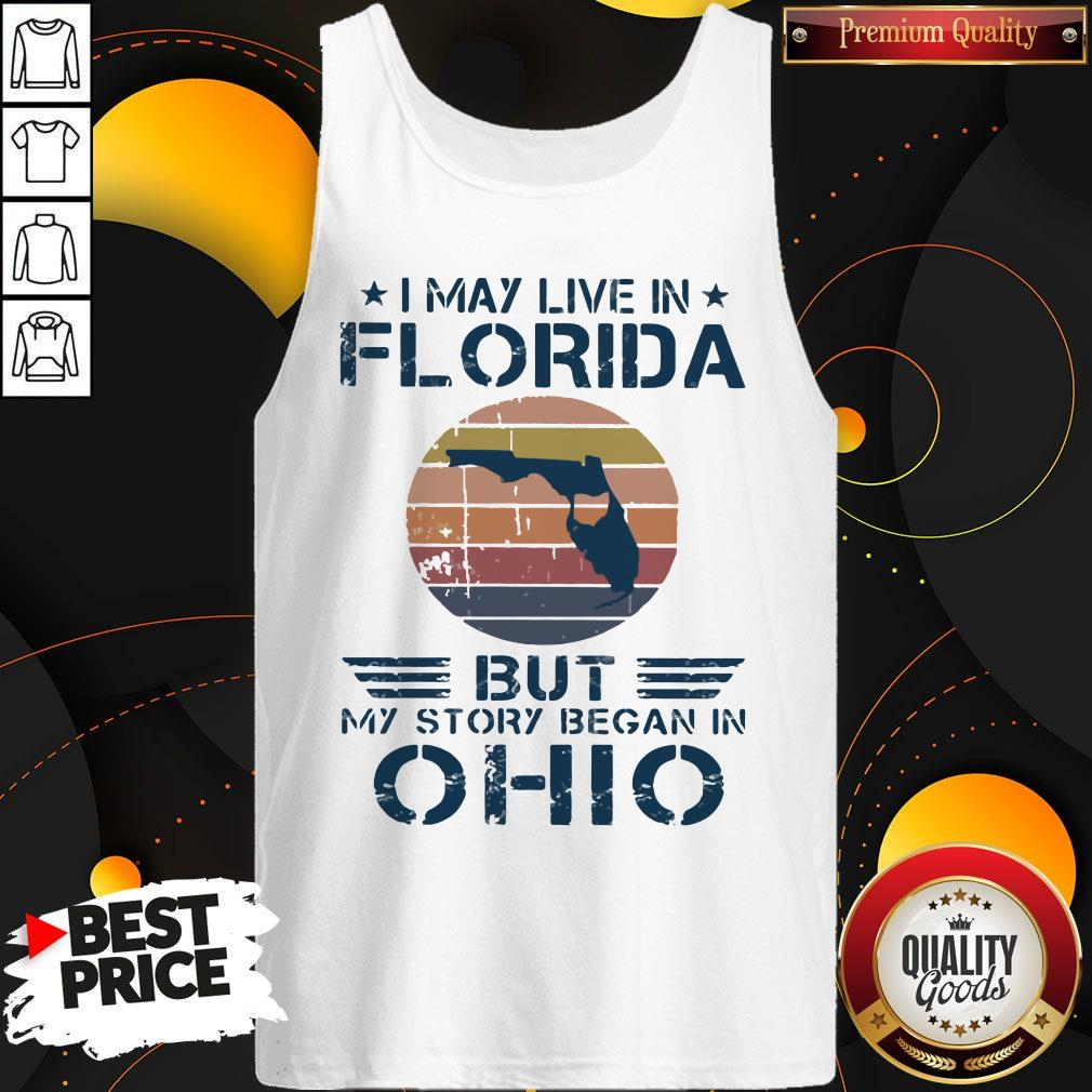 I May Live In Florida But My Story Began In Ohio Vintage Tank Top