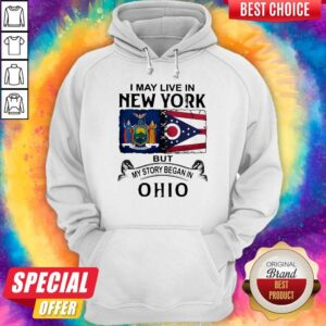 I May Live In New York But My Story Began In Ohio Hoodie
