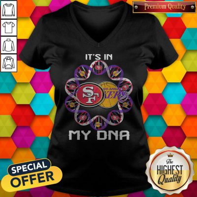 It's In My DNA San Francisco 49Ers And Los Angeles Lakers V-neck