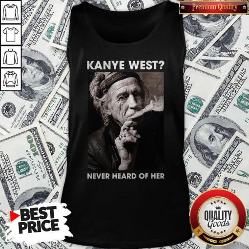 Keith Richards Kanye West Never Heard Of Her Tank Top