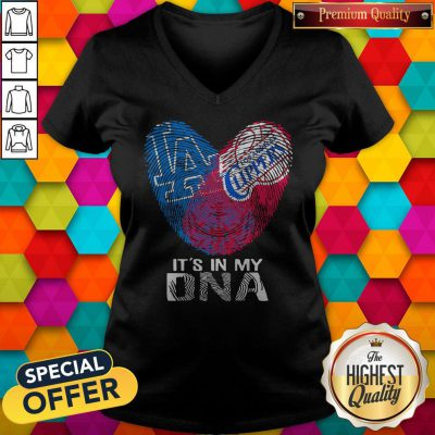 Los Angeles Clippers And Los Angeles Dodgers It's In My DNA Heart V-neck