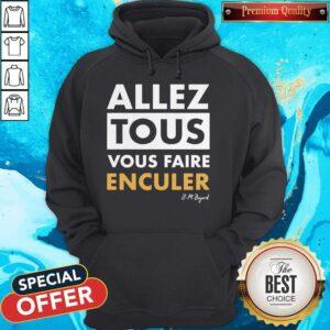 Official Allez Tous Vous Faire Enculer J-M Bigand Hoodie