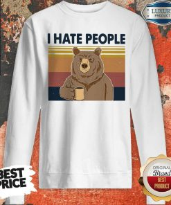 Official Bear I Hate People Sweatshirt