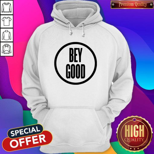 Official Bey Good Hoodie