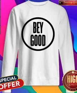 Official Bey Good Sweatshirt