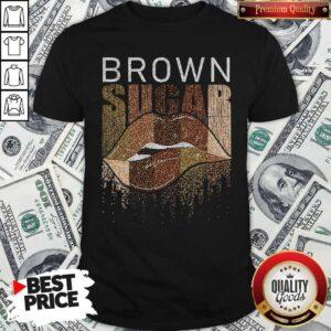 Official Brown Sugar Lip Shirt