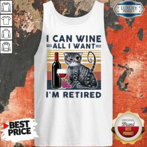 Official Cat I Can Wine All I Retired Tank Top