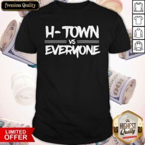 Official H-Town Vs Everyone Shirt