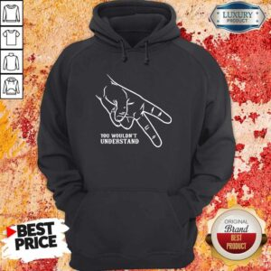 Official Hand You Wouldn't Understand Hoodie