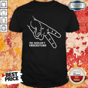 Official Hand You Wouldn't Understand Shirt