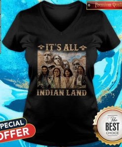 Official It Is All Indian Land V-neck