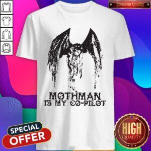 Official Mothman Is My Co-Pilot Shirt