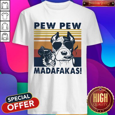 Official Pitbull Pew Pew Madafakas Vintage Shirt