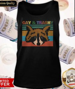Official Raccoons Gay And Trashy Vintage Tank Top