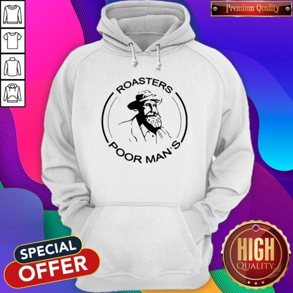 Official Roasters Poor Mans Hoodie