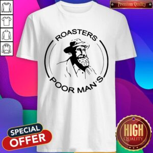 Official Roasters Poor Mans Shirt