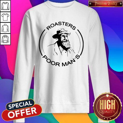 Official Roasters Poor Mans Sweatshirt