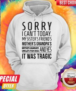 Official Sorry I Can't Today Hoodie
