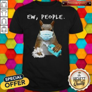 Official Squirrel Face Mask Ew People Shirt
