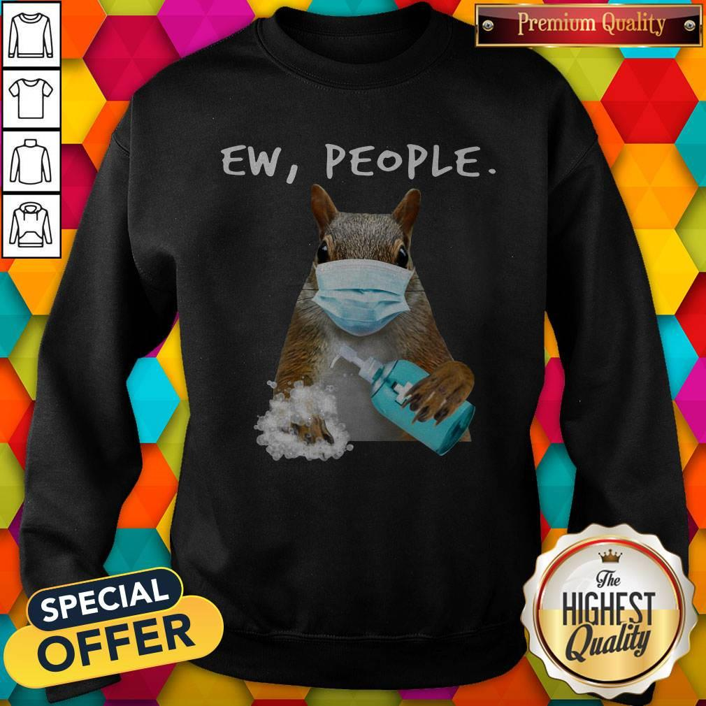 Official Squirrel Face Mask Ew People Sweatshirt