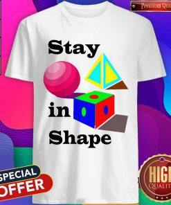 Official Stay In Shape Shirt