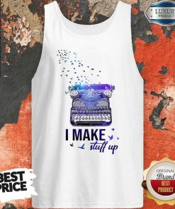 Official Writer I Make Stuff Up Tank Top