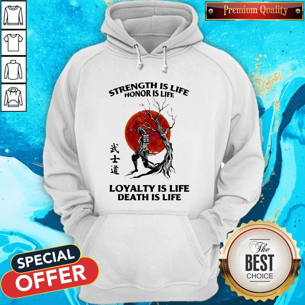 Strength Is Life Honor Is Life Loyalty Is Life Death Is Life Hoodie