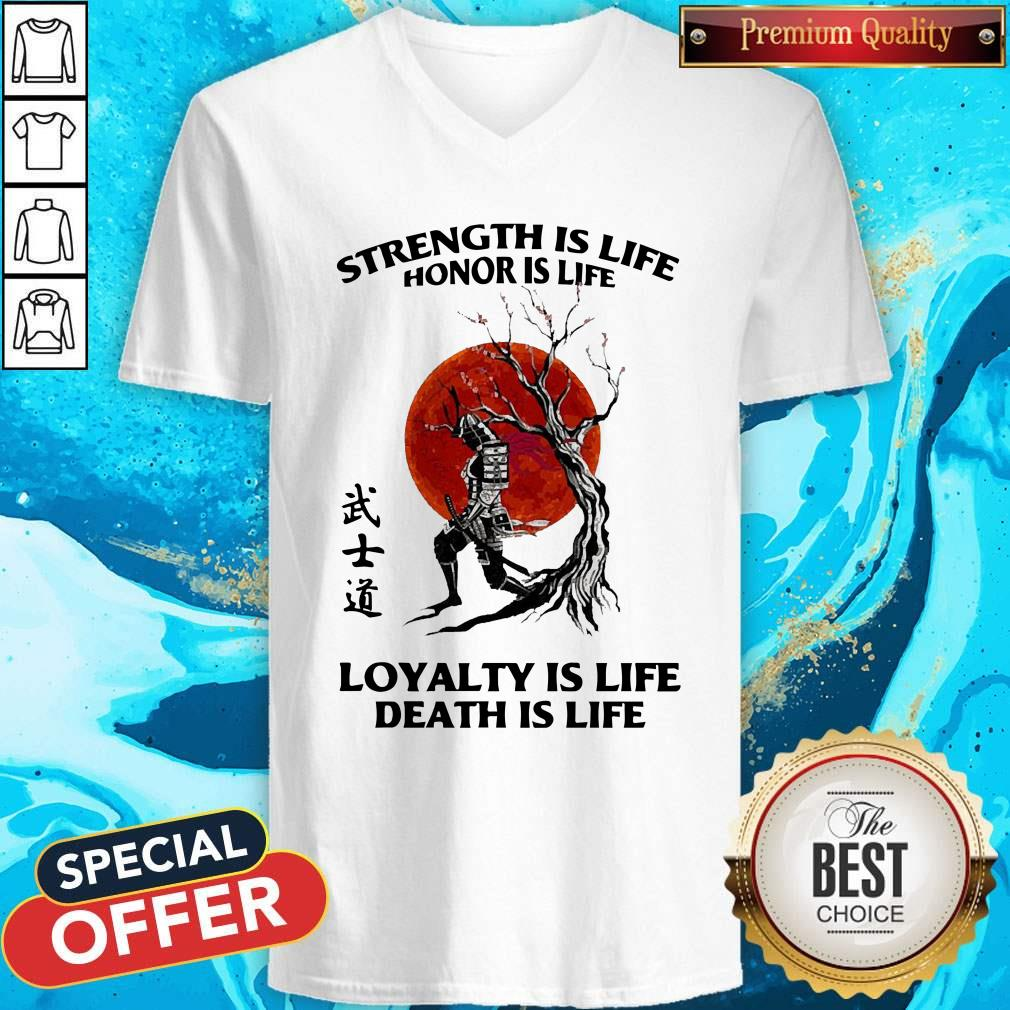 Strength Is Life Honor Is Life Loyalty Is Life Death Is Life V-neck