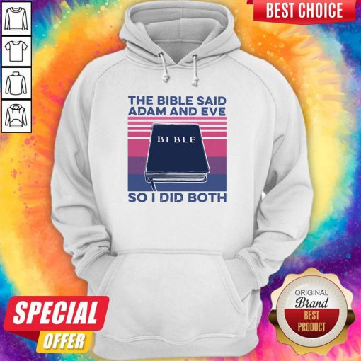 The Bible Save Adam And Eve So I Did Both Hoodie
