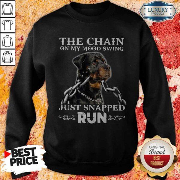 The Chain On My Mood Swing Just Snapped Run Dog Sweatshirt