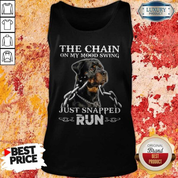 The Chain On My Mood Swing Just Snapped Run Dog Tank Top