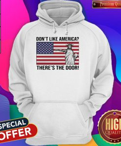 The Statue Of Liberty Don't Like America Theres The Door Flag Hoodie