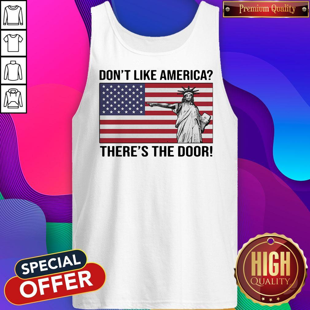 The Statue Of Liberty Don't Like America Theres The Door Flag Tank Top
