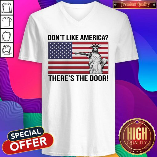 The Statue Of Liberty Don't Like America Theres The Door Flag V-neck