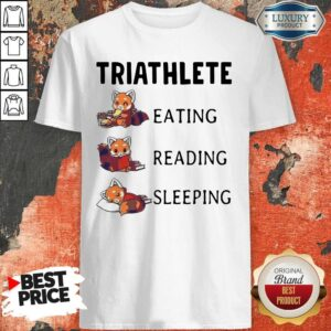 Triathlete Eating Reading Sleeping Shirt