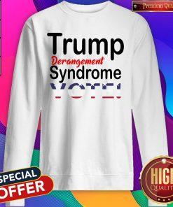 Trump Derangement Syndrome Vote President Sweatshirt