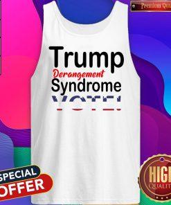 Trump Derangement Syndrome Vote President Tank Top