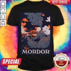 Visit Mordor Middle Earth Shirt