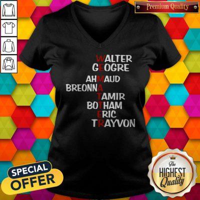 WEematter Walter George Ahmaud Breonna Tamir Botham Eric Trayvon V-neck