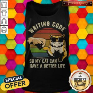 Writing Code So My Cat Can Have A Better Life Tank Top