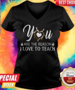 You Are The Reason I Love To Teach V-neck
