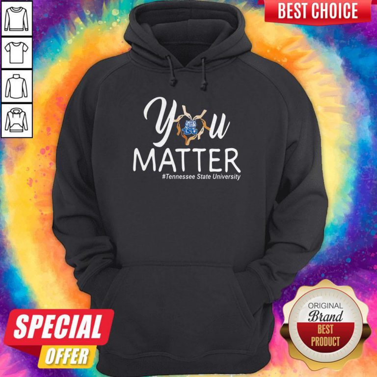 You Matter Tennessee State University Heart Black Lives Matters Hoodie