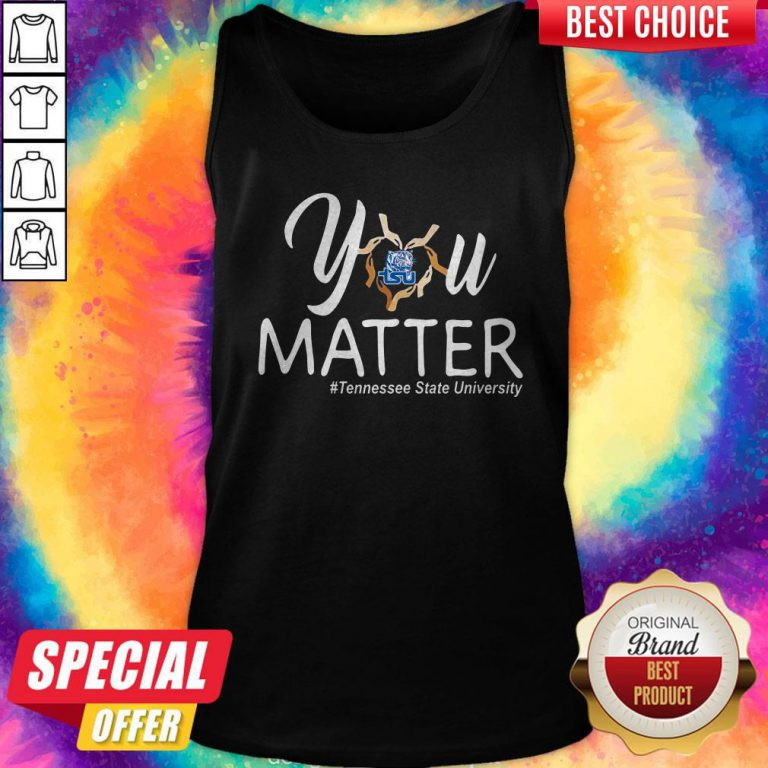 You Matter Tennessee State University Heart Black Lives Matters Tank Top