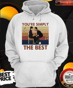 You're Simply The Best Vintage Hoodie
